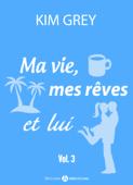 Ma vie, mes rêves et lui – 3