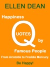 Happiness Quotes By Famous People From Aristotle To Freddie Mercury Be Happy