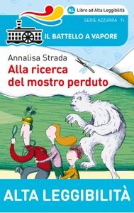 Alla ricerca del mostro perduto (Ed. Alta Leggibilità) di Annalisa Strada Copertina del libro
