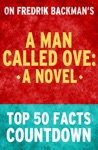 A Man Called Ove Top 50 Facts Countdown Reach The 1 Fact