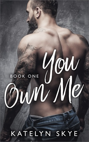 You Own Me - Katelyn Skye - Katelyn Skye