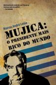 Mujica: o presidente mais rico do mundo Book Cover