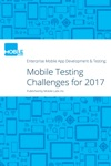 Enterprise Mobile App Development  Testing Challenges To Watch Out For In 2017