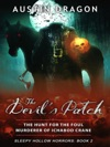 The Devils Patch Sleepy Hollow Horrors Book 2 The Hunt For The Foul Murderer Of Ichabod Crane