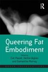 Queering Fat Embodiment