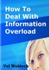How To Deal With Information Overload