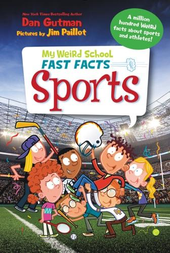 Dan Gutman - My Weird School Fast Facts: Sports