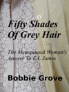 Fifty Shades Of Grey Hair The Menopausal Womans Answer To E L James