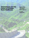 Telemedicine And The Future Of Chinese Rural Healthcare