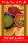 Mexican Cuisine A Naturally Fresh  Spicy Experience