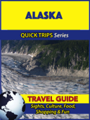 Alaska Travel Guide (Quick Trips Series)