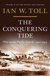 The Conquering Tide: War in the Pacific Islands, 1942-1944 (Vol. 2)  (Pacific War Trilogy)