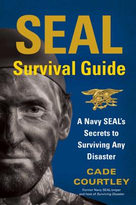 SEAL Survival Guide - Cade Courtley book