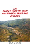 The Secret War In Laos And General Vang Pao 1958-1975