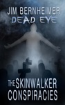 Dead Eye The Skinwalker Conspiracies