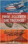Professor Eggerth - Die Trilogie