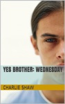 Yes Brother Wednesday