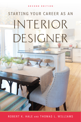 Starting Your Career as an Interior Designer - Robert K. Hale & Thomas L. Williams book