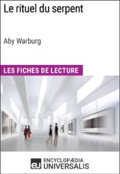 Le rituel du serpent d'Aby Warburg (Les Fiches de Lecture d'Universalis)