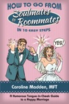 How To Go From Soul Mates To Roommates In 10 Easy Steps
