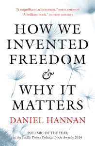 How We Invented Freedom & Why It Matters Book Cover