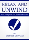 Relax And Unwind How To Organize And Declutter Your Life