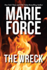 Marie Force - The Wreck artwork
