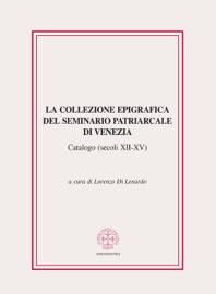 LA COLLEZIONE EPIGRAFICA DEL SEMINARIO PATRIARCALE DI VENEZIA (SECOLI XII-XV)