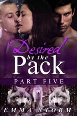 Desired by the Pack: Part Five