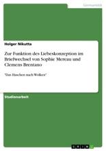 Zur Funktion Des Liebeskonzeption Im Briefwechsel Von Sophie Mereau Und Clemens Brentano