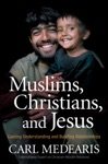 Muslims Christians And Jesus
