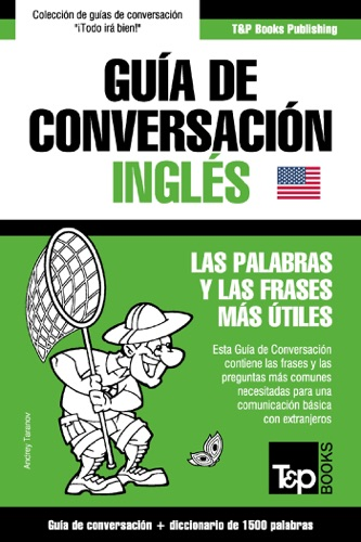 Guía de Conversación Español-Inglés y diccionario conciso de 1500 palabras