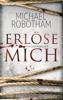 Erlöse mich - Michael Robotham