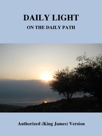 DAILY LIGHT ON THE DAILY PATH AUTHORIZED (KING JAMES) VERSION