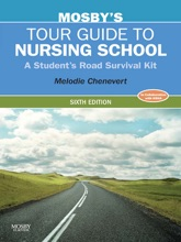 Mosby's Tour Guide To Nursing School