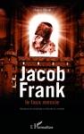 Jacob Frank Le Faux Messie