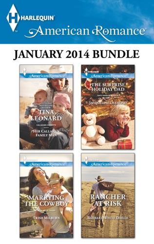 Tina Leonard, Trish Milburn, Jacqueline Diamond & Barbara White Daille - Harlequin American Romance January 2014 Bundle