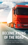 Become A King Of The Road - Euro Truck Simulator 2 Unofficial Video Game Guide