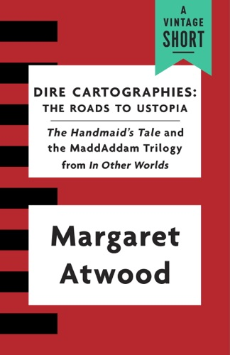 Margaret Atwood - Dire Cartographies