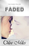 Faded The Faded Trilogy Book 1