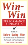 Win-Win Performance Appraisals What To Do Before During And After The Review To Get The Best Results For Yourself And Your Employees  What To Do Before During And After The Review