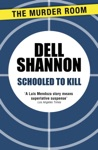 Schooled To Kill