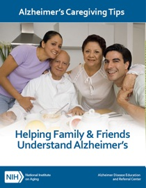 HELPING FAMILY & FRIENDS UNDERSTAND ALZHEIMER'S DISEASE