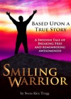 Smiling Warrior A True Swedish Tale Of Breaking Free And Remembering Awesomeness