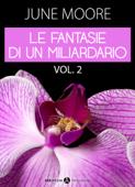 Le fantasie di un miliardario – Volume 2 Book Cover