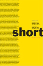 Short: An International Anthology of Five Centuries of Short-Short Stories, Prose Poems, Brief Essays, and Other Short Prose Forms