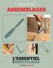 Techniques de base - Menuiserie : assemblages (L'essentiel du bricolage) - Nicolas Sallavuard, Nicolas Vidal, François Roebben & Bruno Guillou