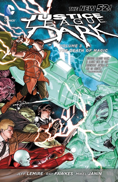Justice League Dark Vol 3 The Death Of Magic The New 52 By Jeff