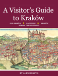 A Visitor's Guide to Kraków