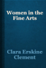 Clara Erskine Clement - Women in the Fine Arts artwork